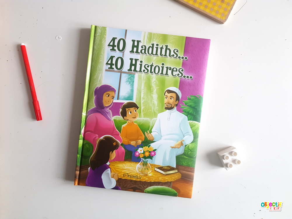 40 hadiths, 40 histoires livres enfant musulman islam objectif ief