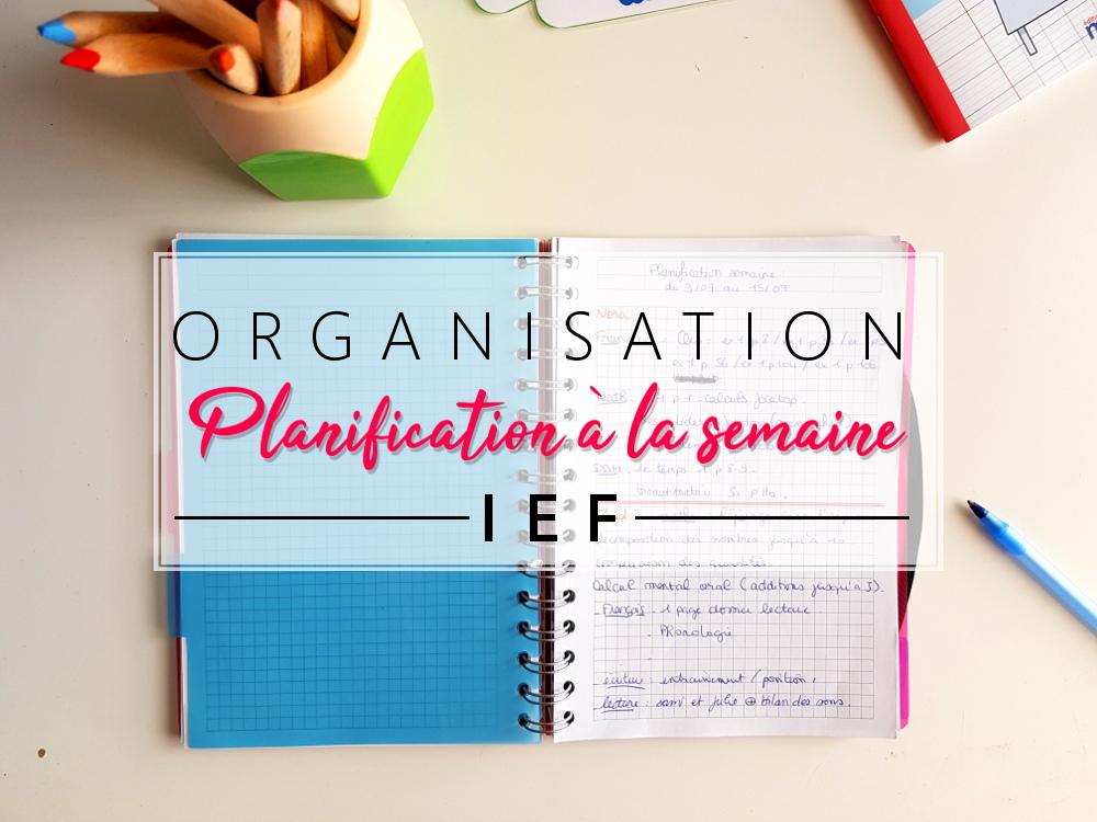 planification à la semaine organisation IEF