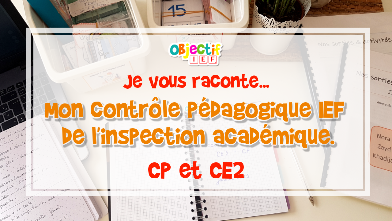 contrôle pédagogique CP CE2 objectif IEF inspection académique