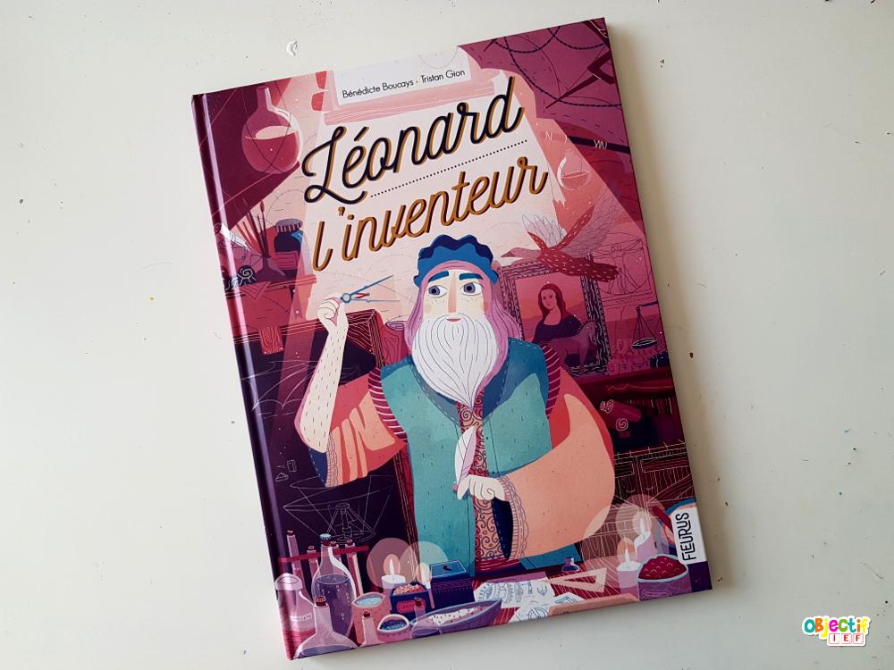 Léonard l'inventeur album Léornard de vinci carnet d'inventeur objectif ief