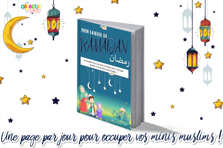 cahier activités jeux ramadan enfant muslim gratuits islam musulmans objectif ief instruction en famille